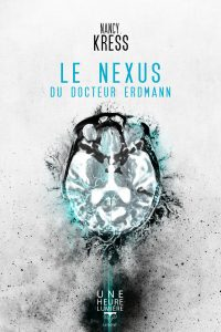 Le nexus du Docteur Erdmann - Nancy Kress (Le Belial)